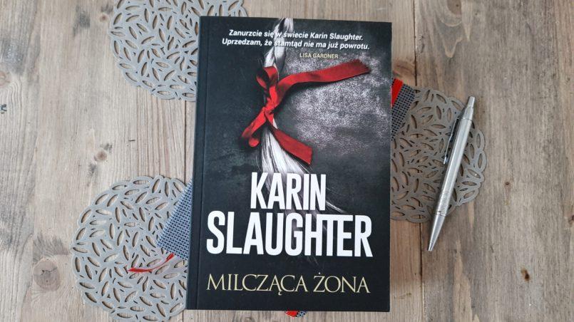 "okładka książki ""Milcząca żona"" Karin Slaughter"