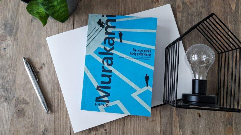 """okładka książki """"Pierwsza osoba liczby pojedynczej"""" Haruki Murakami"""