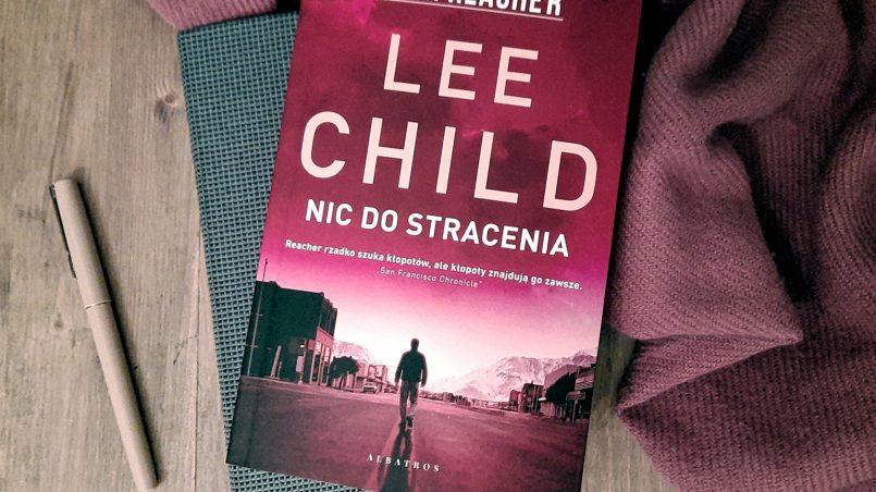 """okładka książki """"Nic do stracenia"""" Lee Child"""