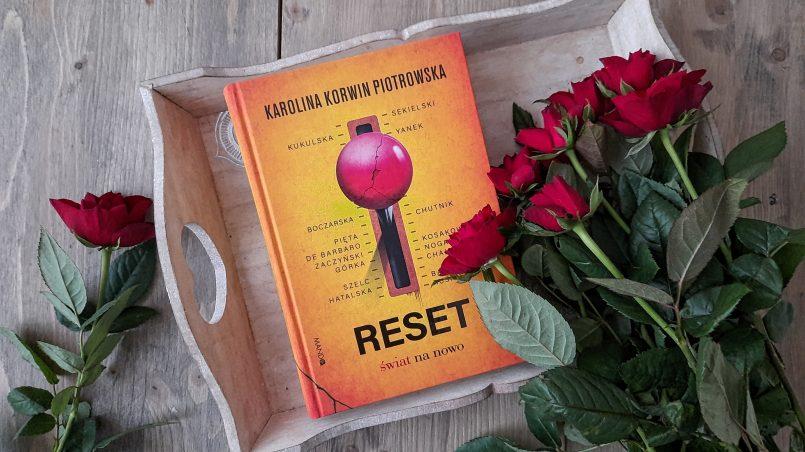 """okładka książki """"Reset. Świat na nowo"""" Karolina Korwin-Piotrowska"""