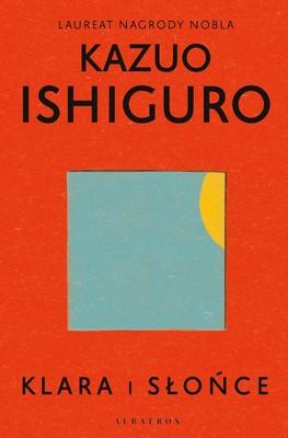 """okładka książki """"Klara i słońce"""" Kazuo Ishiguro"""