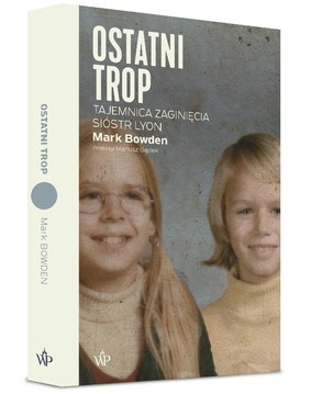 "okładka książki ""Ostatni trop"" Mark Bowden"