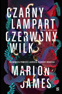 """okładka książki """"Czarny Lampart, Czerwony Wilk"""" Marlon James"""