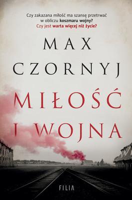 """okładka książki """"Miłość i wojna"""" Max Czornyj"""
