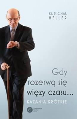 """okładka książki """"Gdy rozerwą się więzy czasu... Kazania krótkie"""" Michał Keller"""