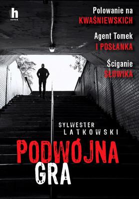 """okładka książki """"Podwójna gra"""" Sylwester Latkowski"""