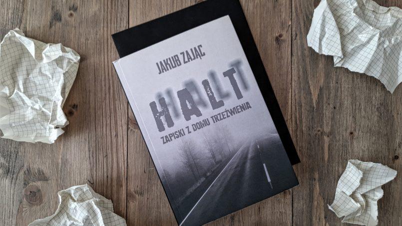 """okładka książki """"Halt. Zapiski z domu trzeźwienia"""" Jakub Zając"""