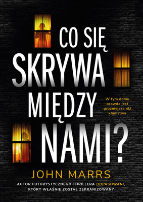 """okładka książki """"Co się skrywa między nami?"""" John Marrs"""