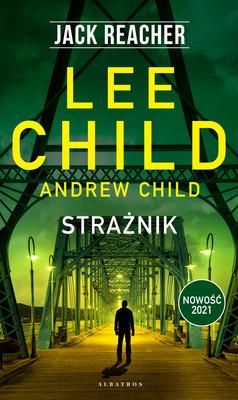 """okładka książki """"Strażnik"""" Lee Child i Andrew Child"""