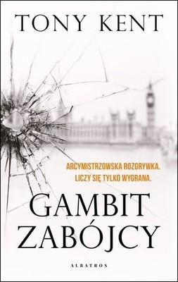 """okładka książki """"Gambit zabójcy"""" Tony Kent"""