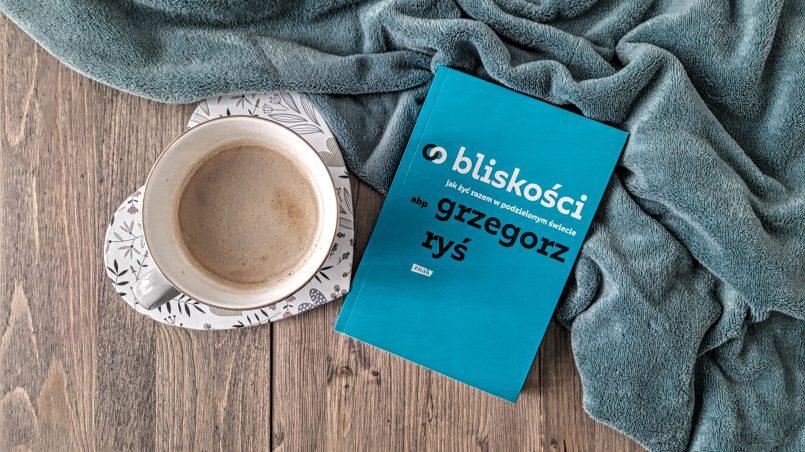 """okładka książki """"O bliskości"""" Grzegorz Ryś"""
