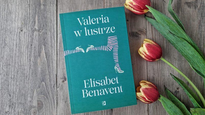 """okładka książki """"Valeria w lustrze"""" Elisabet Benavent"""