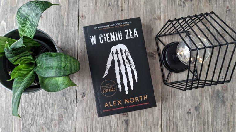 """okładka książki """"W cieniu zła"""" Alex North"""