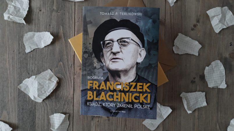 """okładka książki """"Franciszek Blachnicki. Ksiądz, który zmienił Polskę"""" Tomasz Terlikowski"""