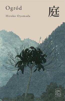 "okładka książki ""Ogród"" Hiroko Oyamada"