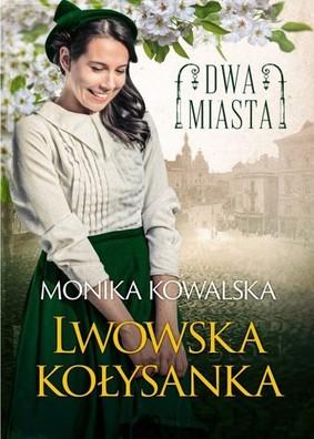 "okładka książki ""Lwowska kołysanka"" Monika Kowalska"