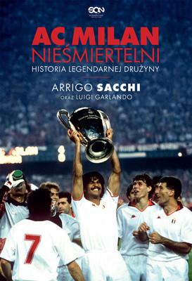 """okładka książki """"Nieśmiertelni. Historia legendarnej drużyny"""" Arrigo Sacchi i Luigi Garlando"""
