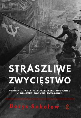 """okładka książki """"Straszliwe zwycięstwo"""" Borys Sokołow"""
