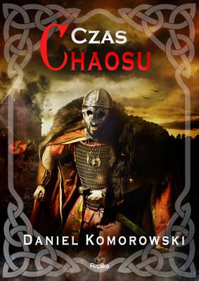 """okładka książki """"Czas chaosu"""" Daniel Komorowski"""