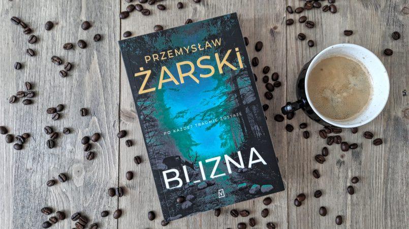 """okładka książki """"Blizna"""" Przemysław Żarski"""