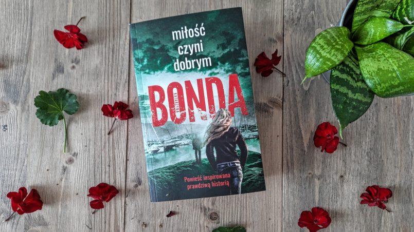 """okładka książki """"Miłość czyni dobrym"""" Katarzyna Bonda"""