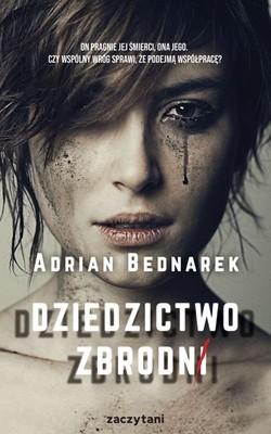 """okładka książki """"Dziedzictwo zbrodni"""" Adrian Bednarek"""