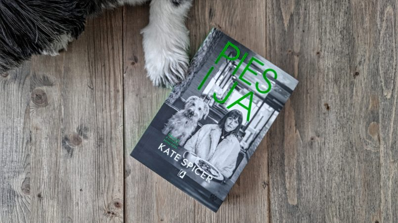 "okładka książki ""Pies i ja"" Kate Spicer"