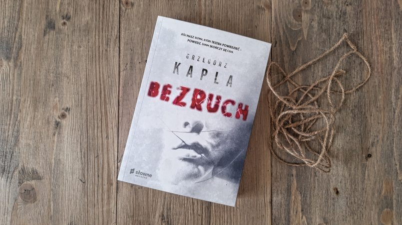 """okładka książki """"Bezruch"""" Grzegorz Kapla"""